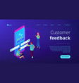 customer feedback isometric 3d landing page vector image