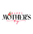happy mothers day black pink calligraphy banner vector image vector image