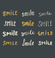smile letterings handwritten signs set hand drawn vector image