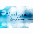thank you doctors lettering on lights vector image