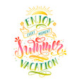 enjoy summer vacation handwritten lettering quote vector image