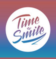 time to smile bright lettering vector image vector image