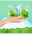 hand hold nature eco city vector image vector image