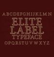 elite label typeface isolated english alphabet vector image