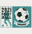 football tournament 2021 vintage grunge poster vector image