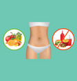 woman body with healthy and unhealthy food vector image vector image