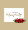 condolences sympathy card floral red roses bouquet vector image vector image