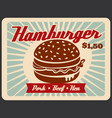 fast food retro poster with hamburger sandwich vector image
