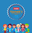happy teacher s day colored postcard with children vector image vector image