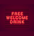 neon free welcome drink vector image