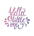 Hello Little One vector image