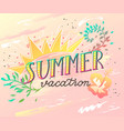 summer vacation handwritten lettering quote vector image vector image