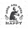 deer and beer make me happy concept for vector image