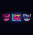 follow us neon text follow us neon sign vector image vector image