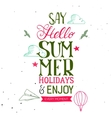 Hello Summer holidays lettering accents vector image