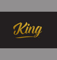 king gold word text typography vector image vector image