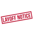 Layoff Notice rubber stamp vector image