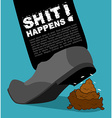 Shit happens Bad situation Stepping on dog turd vector image vector image
