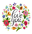 beautiful lettering i love you decorated flowers vector image