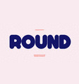 rounded font bold style vector image vector image