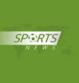 sport news vector image vector image