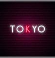 tokyo inscription in neon style vector image vector image