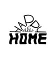 happy new home monochrome quote for postcards vector image