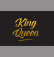 king queen gold word text typography vector image vector image