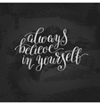 always believe in yourself handwritten positive vector image vector image