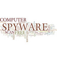 free spyware scan text background word cloud vector image vector image