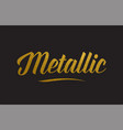 metallic gold word text typography vector image vector image