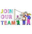 join our team teamlead with workers in office vector image vector image