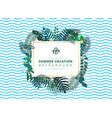 trendy summer tropical with exotic palm leaves or vector image vector image