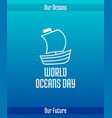 world oceans day vector image vector image