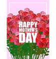 Happy Mothers Day Large bouquet of red roses Many vector image
