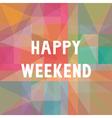 Happy weekend2 vector image vector image