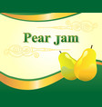 pear jam label design template vector image vector image
