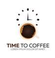 time to coffee coffee watch flat vector image vector image