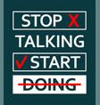 typography slogan stop talking start doing vector image vector image