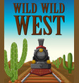 wild west poster with train ride in desert vector image vector image
