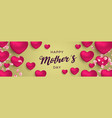 happy mothers day banner of pink heart balloons vector image vector image