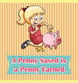 Penny saved is penny earned vector image vector image