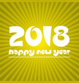 Happy new year 2018 on sunny stripped background vector image
