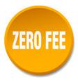 zero fee orange round flat isolated push button vector image vector image