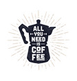 coffee italian pot with text all you need vector image