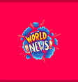 world news poster to attract attention vector image