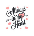 always in my heart vintage lettevalentines day vector image vector image