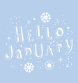hello january vector image vector image