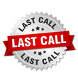 last call round isolated silver badge vector image vector image