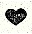i love you with hand lettering on heart vector image vector image